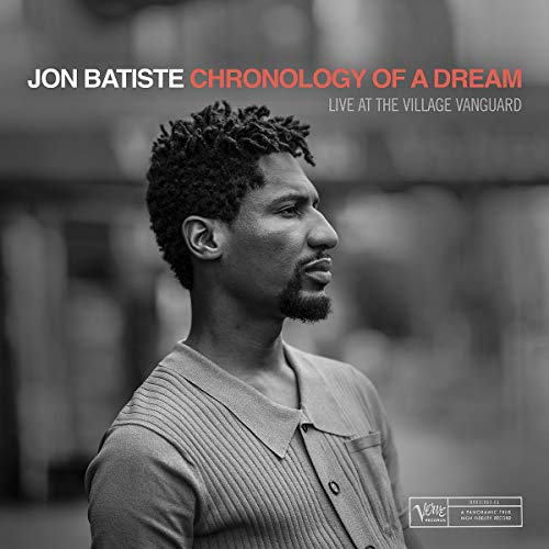 Jon Batiste Chronology Of A Dream Live At The Village Vanguard