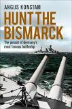 Angus Konstam Hunt The Bismarck The Pursuit Of Germany's Most Famous Battleship