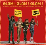 Glam! Glam! Glam! 12 Glam Monsters From The Glittering Seventies Glam! Glam! Glam! 12 Glam Monsters From The Glittering Seventies