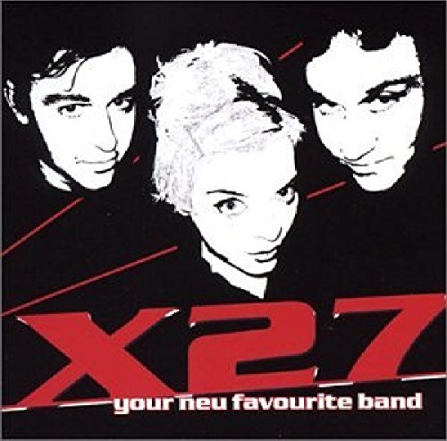 X27 Your Neu Favourite Band