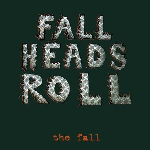 Fall Fall Heads Roll
