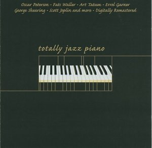 Totally Jazz Piano Totally Jazz Piano Remastered 2 CD