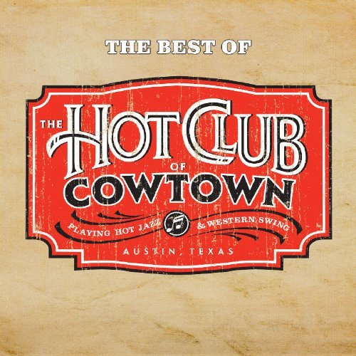Hot Club Of Cowtown Best Of The Hot Club Of Cowtow