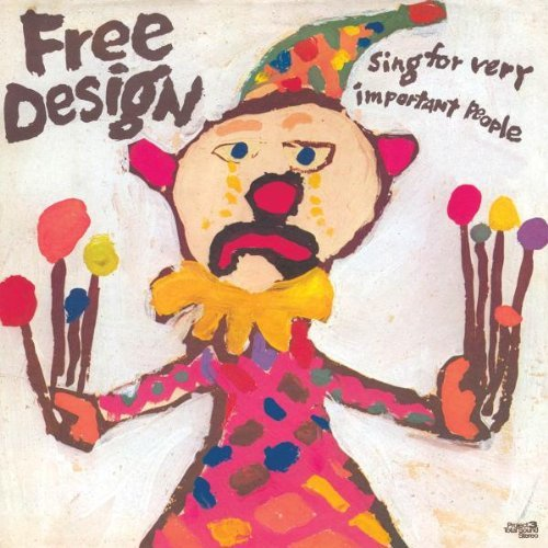 Free Design Sing For Very Important People Remastered Digipak 2 Bonus Tracks