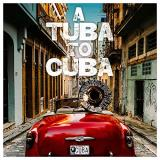 A Tuba To Cuba Original Soundtrack Preservation Hall Jazz Band