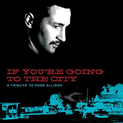 If You're Going To The City A Sweet Relief Tribute To Mose Allison 2 Lp + DVD