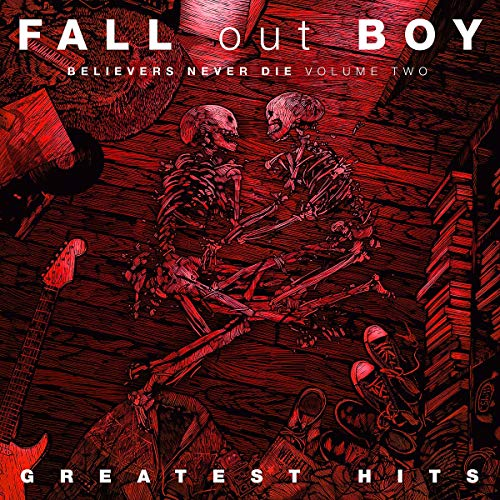 fall-out-boy-believers-never-die-vol-2
