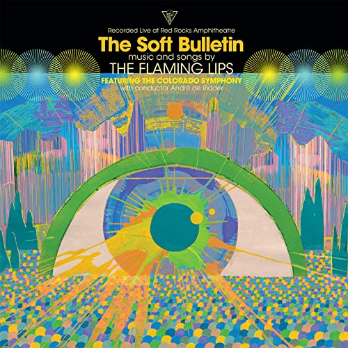 The Flaming Lips The Soft Bulletin Live At Red Rocks (feat. The Colorado Symphony & André De Riddler)