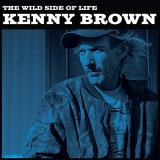 Kenny Brown The Wild Side Of Life