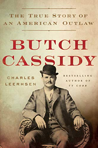 charles-leerhsen-butch-cassidy-the-true-story-of-an-american-outlaw