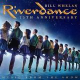 Bill Whelan Riverdance 25th Anniversary Music From The Show