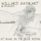 Willard Gayheart & Friends At Home In The Blue Ridge