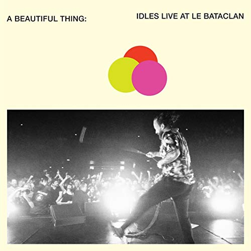 idles-a-beautiful-thing-idles-live-at-le-bataclan