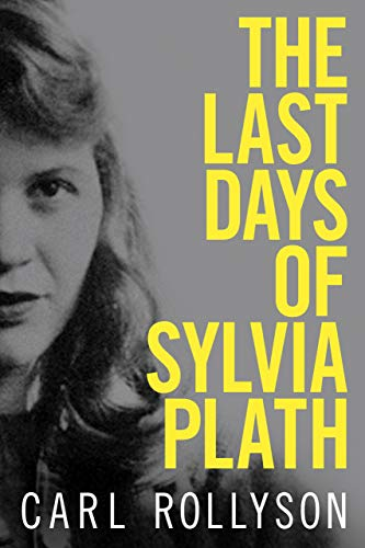 carl-rollyson-the-last-days-of-sylvia-plath