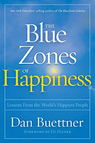 dan-buettner-the-blue-zones-of-happiness-lessons-from-the-worlds-happiest-people