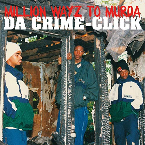 Da Crime Click Million Wayz To Murda