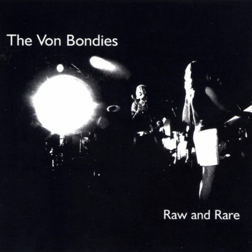 Von Bondies Raw & Rare