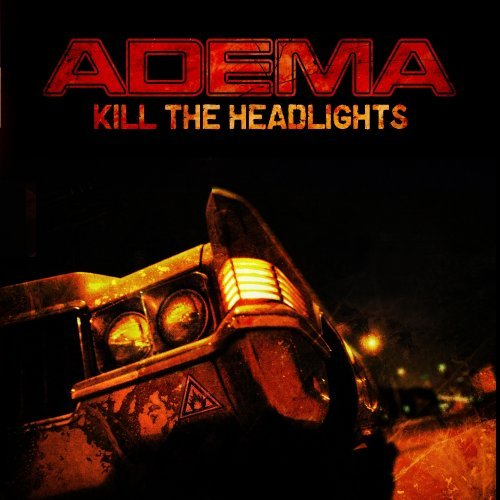 Adema Kill The Headlights