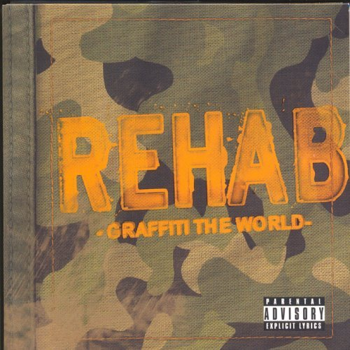 Rehab Graffiti The World Explicit Version