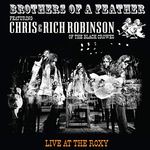 Chris Robinson & Rich Robinson Brothers Of A Feather Live At The Roxy