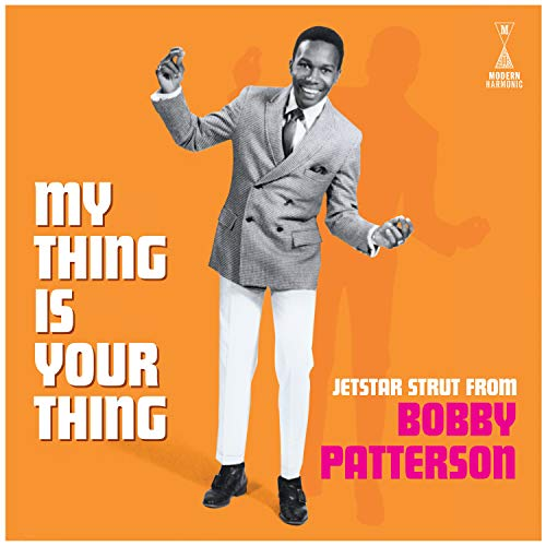 Bobby Patterson My Thing Is Your Thing Jetstar Strut From Bobby Patterson White Vinyl