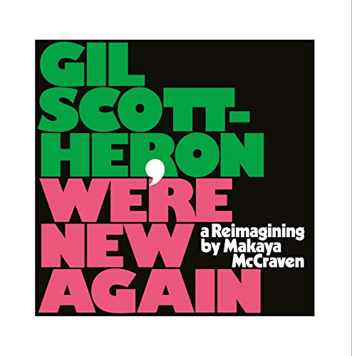 Gil Scott Heron We're New Again A Reimagining By Makaya Mccraven
