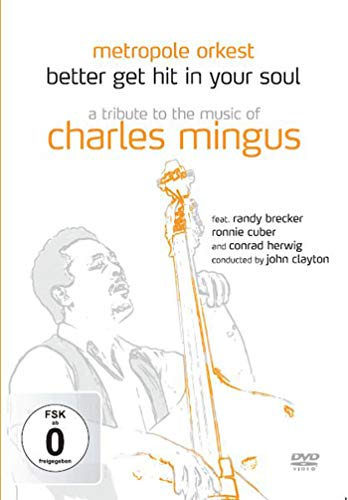 Better Get Hit In Your Soul A Tribute To The Music Of Charles Mingus