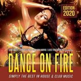Dance On Fire The Best In Club & House Music 2020
