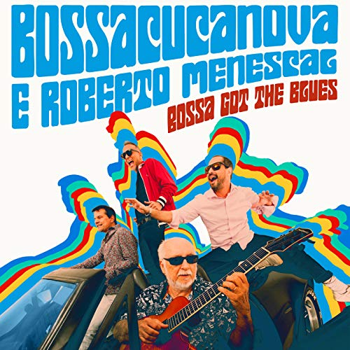 Bossacucanova Bossa Got The Blues