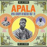 Soul Jazz Records Presents Apala Apala Groups In Nigeria 1967 70