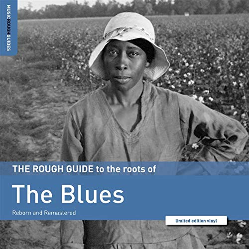 Rough Guide To The Roots Of The Blues Rough Guide To The Roots Of The Blues