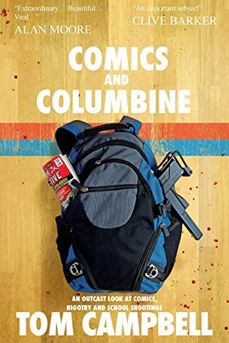 tom-campbell-comics-and-columbine-an-outcast-look-at-comics-bigotry-and-school-sho