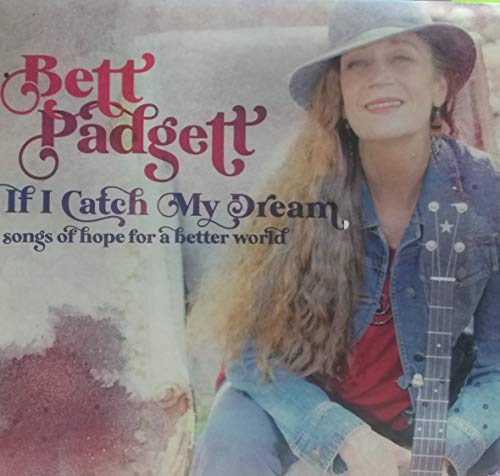 Bett Padgett If I Catch My Dream Songs Of