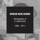 African Head Charge Drumming Is A Language 1990 2011