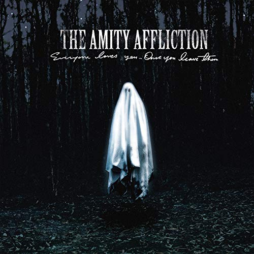 Amity Affliction Everyone Loves You... Once You Leave Them