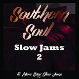 Various Artist Southern Soul Slow Jams 2