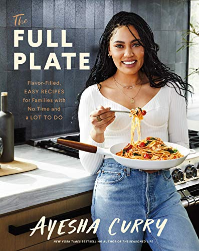ayesha-curry-the-full-plate-flavor-filled-easy-recipes-for-families-with-no-time-and-a-lot-to-do