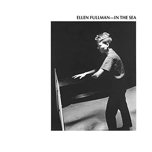 Ellen Fullman In The Sea 2lp