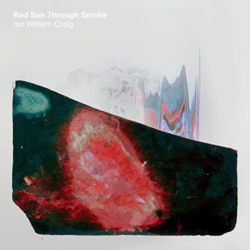 ian-william-craig-red-sun-through-smoke-amped-exclusive