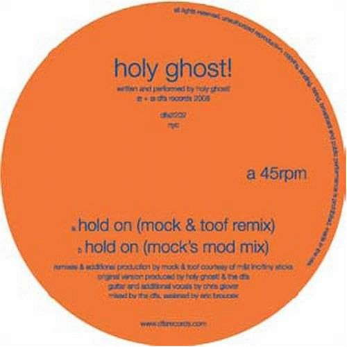 Holy Ghost! Mock & Toof Remixes Hold On