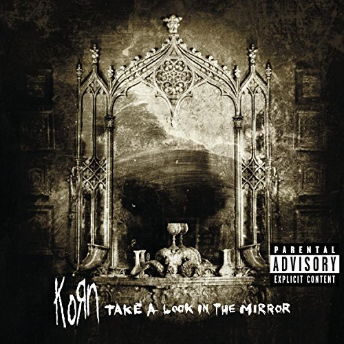 Korn Take A Look In The Mirror Explicit Version