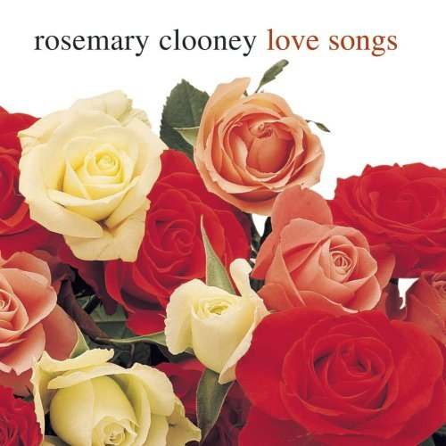 Rosemary Clooney Love Songs