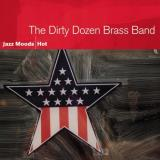 Dirty Dozen Brass Band Jazz Moods Hot