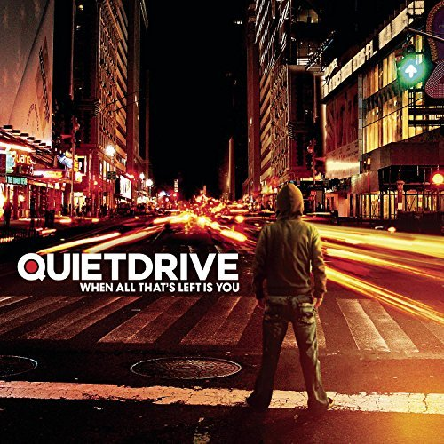 Quietdrive When All That's Left Is You