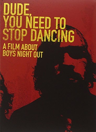 boys-night-out-dude-you-need-to-stop-dancing-dude-you-need-to-stop-dancing