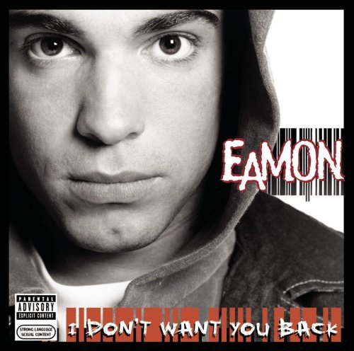Eamon I Don't Want You Back Explicit Version