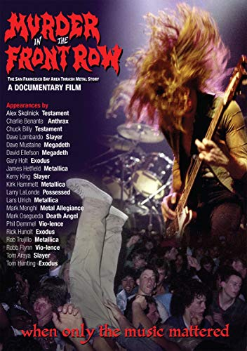 Murder In The Front Row The San Francisco Bay Area Thrash Metal Story Murder In The Front Row The San Francisco Bay Area Thrash Metal Story DVD Nr