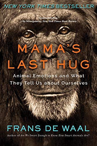 frans-de-waal-mamas-last-hug-animal-emotions-and-what-they-tell-us-about-ourse