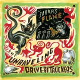 Drive By Truckers The Unraveling B W Sarah's Flame Rsd Exclusive Ltd. 2 000