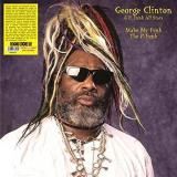 George Clinton & P. Funk All Stars Make My Funk The P Funk